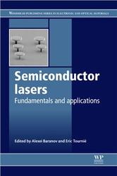 Semiconductor lasers, Fundamentals and applications, Baranov A., Tournié E., 2013