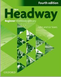 New Headway, Beginner Workbook with Key, Fourth edition, Soars J., Soars L., 2014
